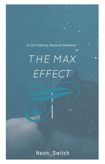 The Max effect ( Part 2 of the Linden Port trilogy) by neon_switch