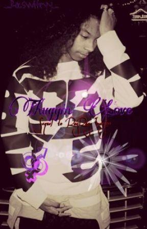 Thuggin' Love  by _RocsWifeyy_
