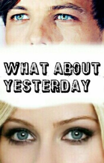 What About Yesterday?