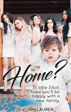 Home? [A Fifth Harmony Adoption Book] by DevonneLauren