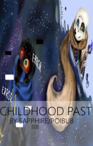 Childhood Past [Ink x Error]