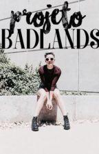 Projeto Badlands  by ProjetoBadlands
