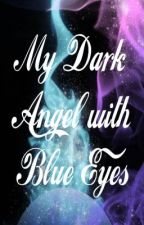 "My Dark Angel with Blue Eyes (""emo""/""scene"" love story) by Seeking_hope_"