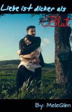 Liebe ist dicker als Blut #ALB by Meleqiim