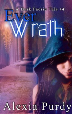 Ever Wrath (A Dark Faerie Tale #4) Prologue & Chapter 1 Preview