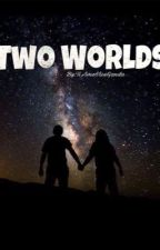 Two Worlds by TiAmoViceGanda