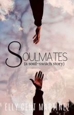 SOUL MATES--A Soul-Switch Story (COMPLETE) by MellicentMartinez