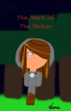 The Mark Of the Nether (A Minecraft fanfiction) by OncillaKitten