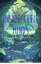 Gravity Falls Fanfiction: Inside Their Minds by mabelgrier