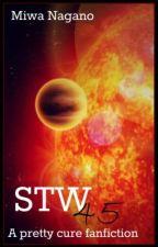 STW45 - A PreCure Fan Fiction by Miwa_Nagano