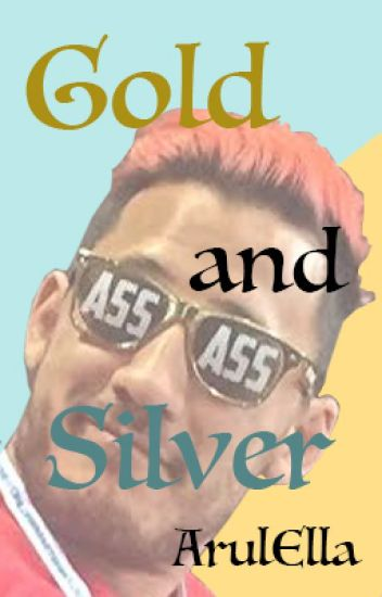 Gold and Silver (MarkiplierxReader)