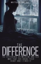The Difference {Lesbian Story}  by Tay__Baby