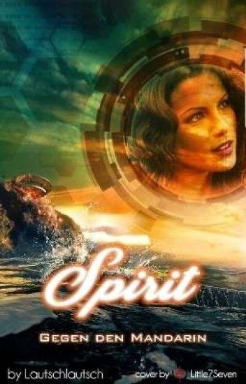 Spirit ~ Gegen den Mandarin