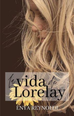 La vida de Lorelay by enyarey