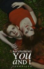 Recovering You And I by -numinous-