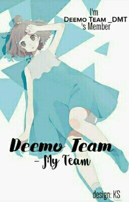 Đọc truyện [Event] Deemo Team - My Team