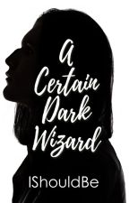 A Certain Dark Wizard by Ishouldbe