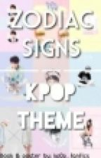 Kpop Zodiac by French_ARMY