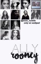 Ally Rooney (season 1)   by xoxo_nutella