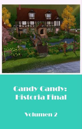 Candy Candy Historia Final. Volumen 2 by Mizukifans