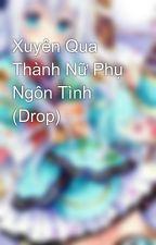 Xuyên Qua Thành Nữ Phụ Ngôn Tình  (Drop) by HnGia76