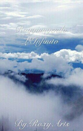 Raggiungendo L'Infinito by RoxyArts