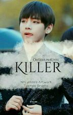 KILLER [ Complete ] by OhSehun4lyfe