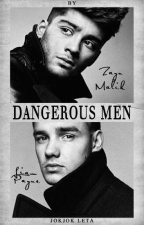 Dangerous Men [ ZIAM One Shots ] by JokjokLeta