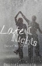 Late Nights by molanderoscar