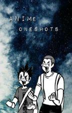 Anime Oneshots  by DasShirley