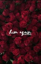 him again ➳ book two by a-stronomy