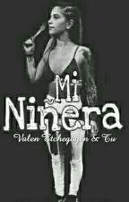 MI NIÑERA | VALEN ETCHEGOYEN Y VOS by agosgodoy1