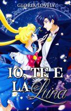 Io, te e la Luna || Sailor Moon (Flashfic) by Gloria_Lovely