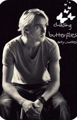 Chasing Butterflies {A Draco Malfoy Love Story}