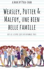 Weasley, Potter et Malfoy, une bien belle famille by Pikachu_680