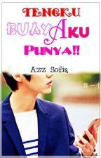 Tengku BUAYA Aku Punya!! by WindDecember