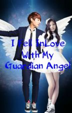 I Fell In Love with My Guardian Angel by Mellodi_1101