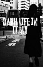 Dark Life In Italy by ir1996