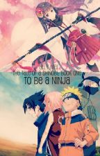 To be a ninja (Naruto) {The tale of a shinobi: Book 1} by xxsungjae