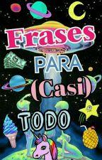 Frases Para (Casi) Todo  by Baetriiz