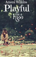 Playful Kiss -On Hold- by DrunkOnWords_