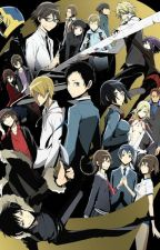 Durarara!! x Readers by TheNobodyofaSOLDIER