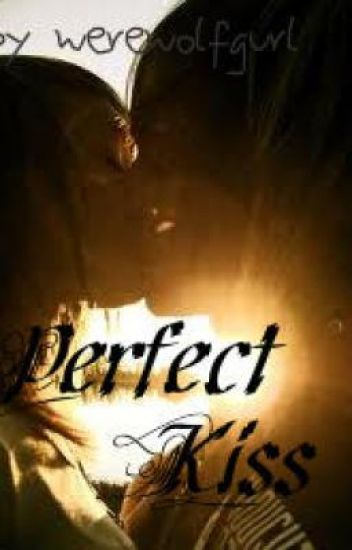 The Perfect Kiss (New&Revised)
