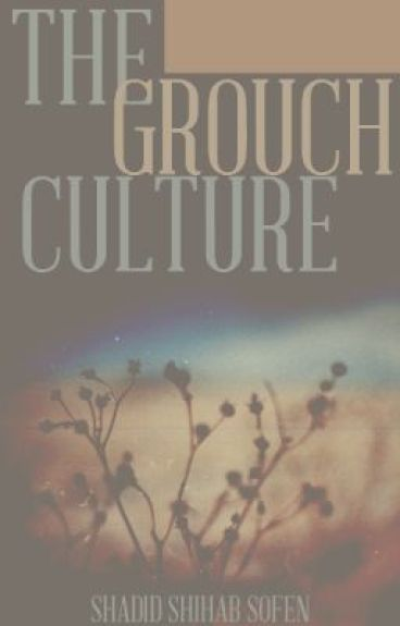 The Grouch Culture