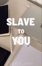 Im His Slave #1 ( REVISING ) by Shemeymie