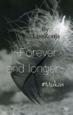 #Mukas ~Forever and longer~  by PassionOfMukas