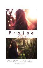 Praise Me || e/a. by uglybrokenheart