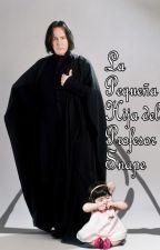 La Pequeña Hija Del Profesor Snape by SteffyAlboranM