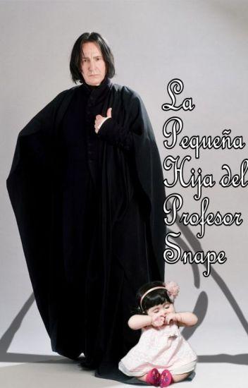 La Pequeña Hija Del Profesor Snape