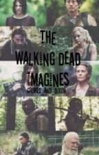 The Walking Dead Imagines  by Flyawaydreams_